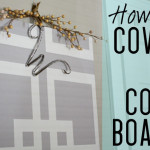 Covering A Cork Board: How-To