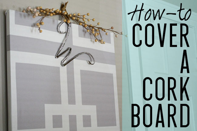 covering a cork board how to the blissful bee
